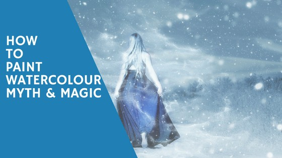 How to Paint Watercolour, Myth & Magic Book Review