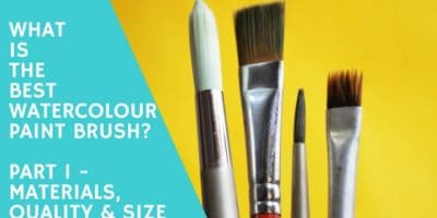 What is the Best Watercolour Paint Brush? Part 1 – Materials, Quality and Size