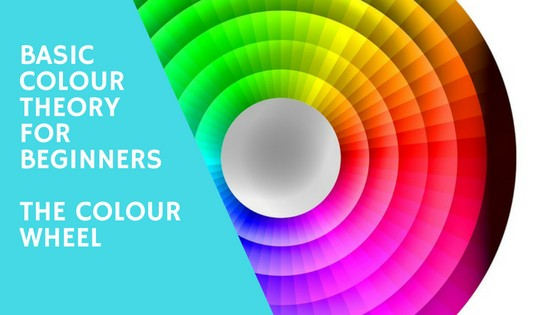 Basic Colour Theory for Beginners - The Colour Wheel